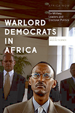 Warlord Democrats in Africa: Ex-Military Leaders and Electoral Politics