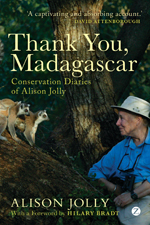 Thank You, Madagascar: Conservation Diaries of Alison Jolly
