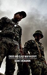 Crisis and Class War in Egypt: Class Warfare, the State and Global Political Economy