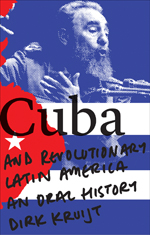 Cuba and Revolutionary Latin America: An Oral History