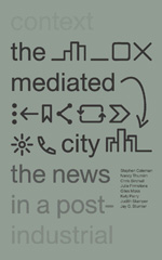 The Mediated City: The News in a Post-Industrial Context