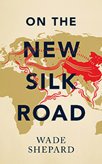 On the New Silk Road: Journeying through China's Artery of Power