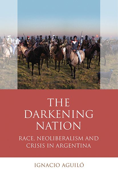 The Darkening Nation: Race, Neoliberalism and Crisis in Argentina