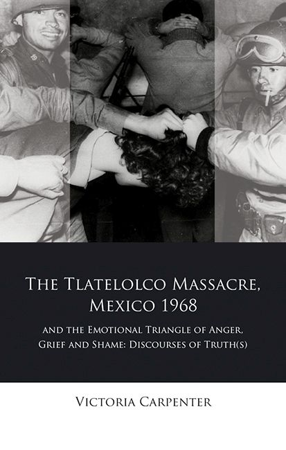 The Tlateloco Massacre, Mexico 1968, and the Emotional Triangle of Anger, Grief and Shame