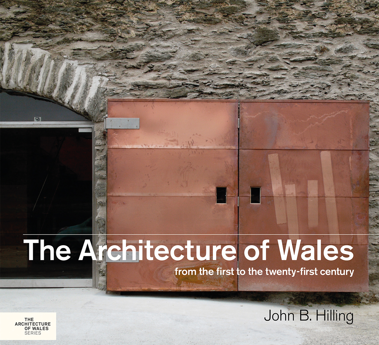 The Architecture of Wales: From the First to the Twenty - First Century