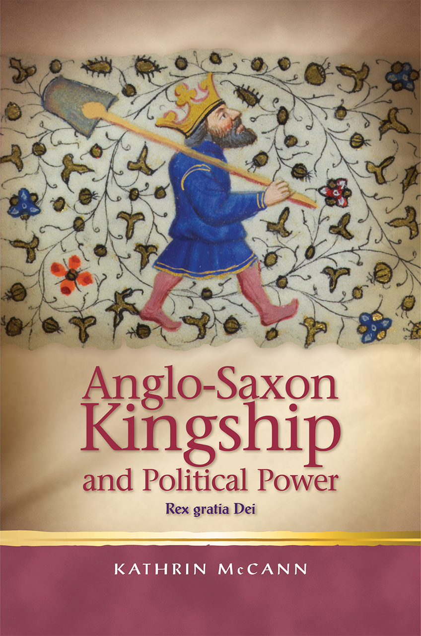 Anglo-Saxon Kingship and Political Power: Rex Gratia Dei