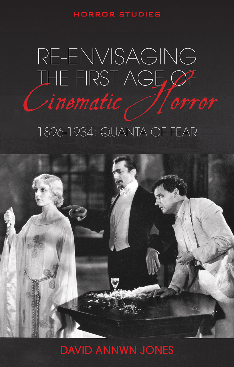 Re-envisaging the First Age of Cinematic Horror, 1896-1934: Quanta of Fear
