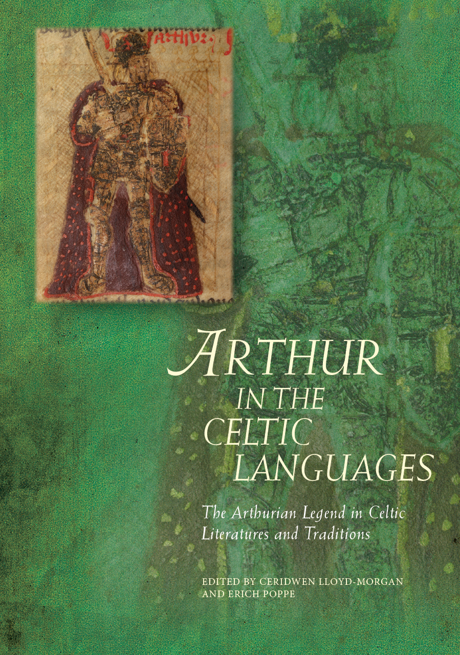 Arthur in the Celtic Languages: The Arthurian Legend in Celtic Literatures and Traditions