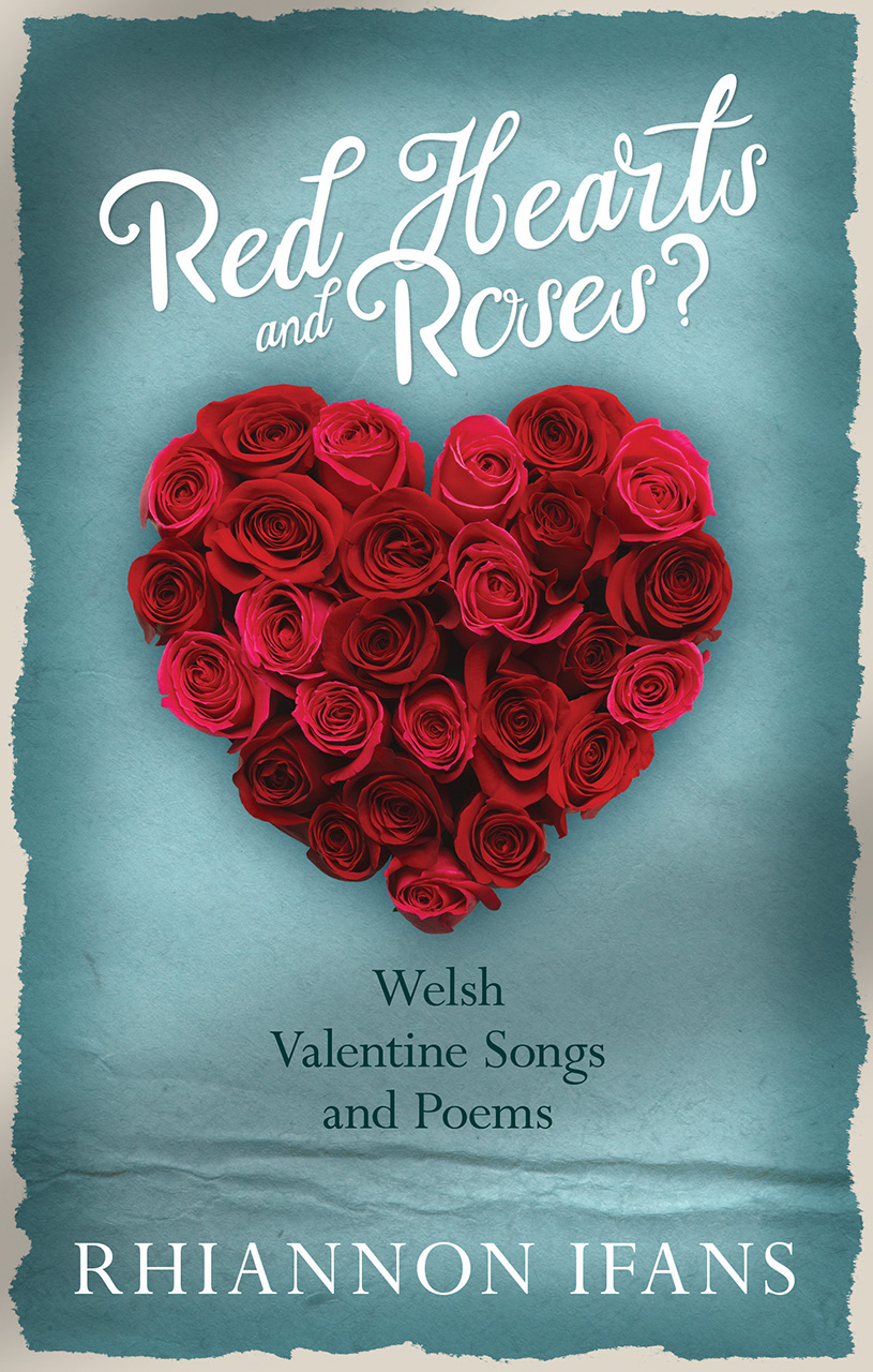 Red Hearts and Roses?: Welsh Valentine Songs and Poems