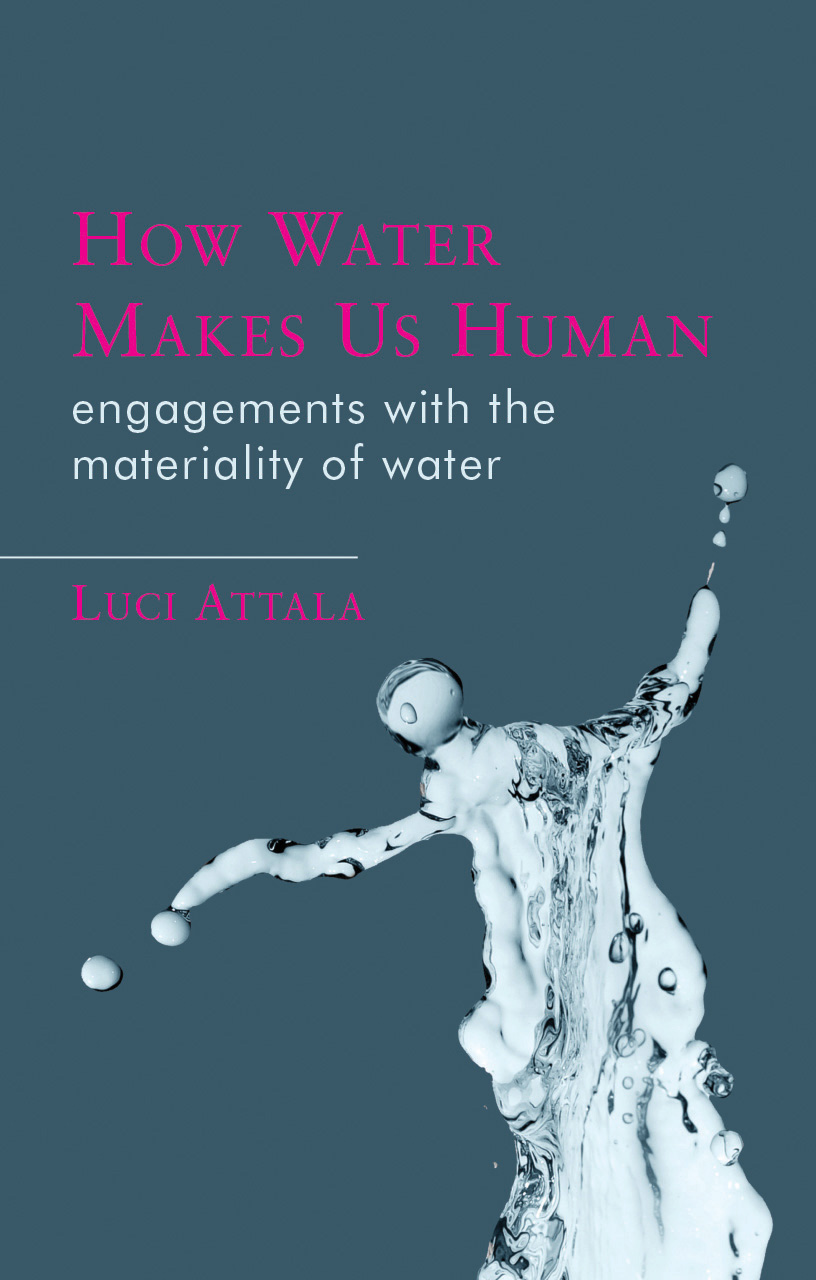 How Water Makes Us Human: Engagements with the Materiality of Water