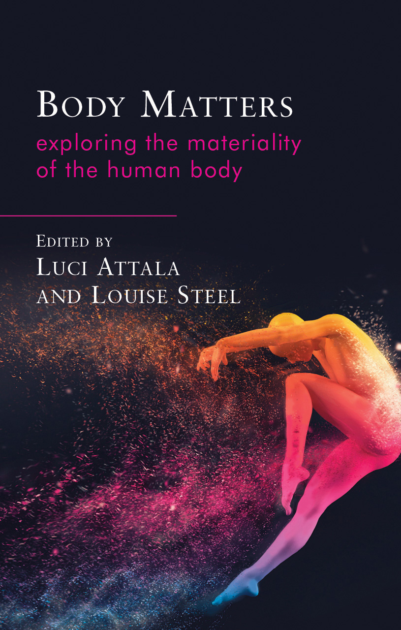 Body Matters: Exploring the Materiality of the Human Body