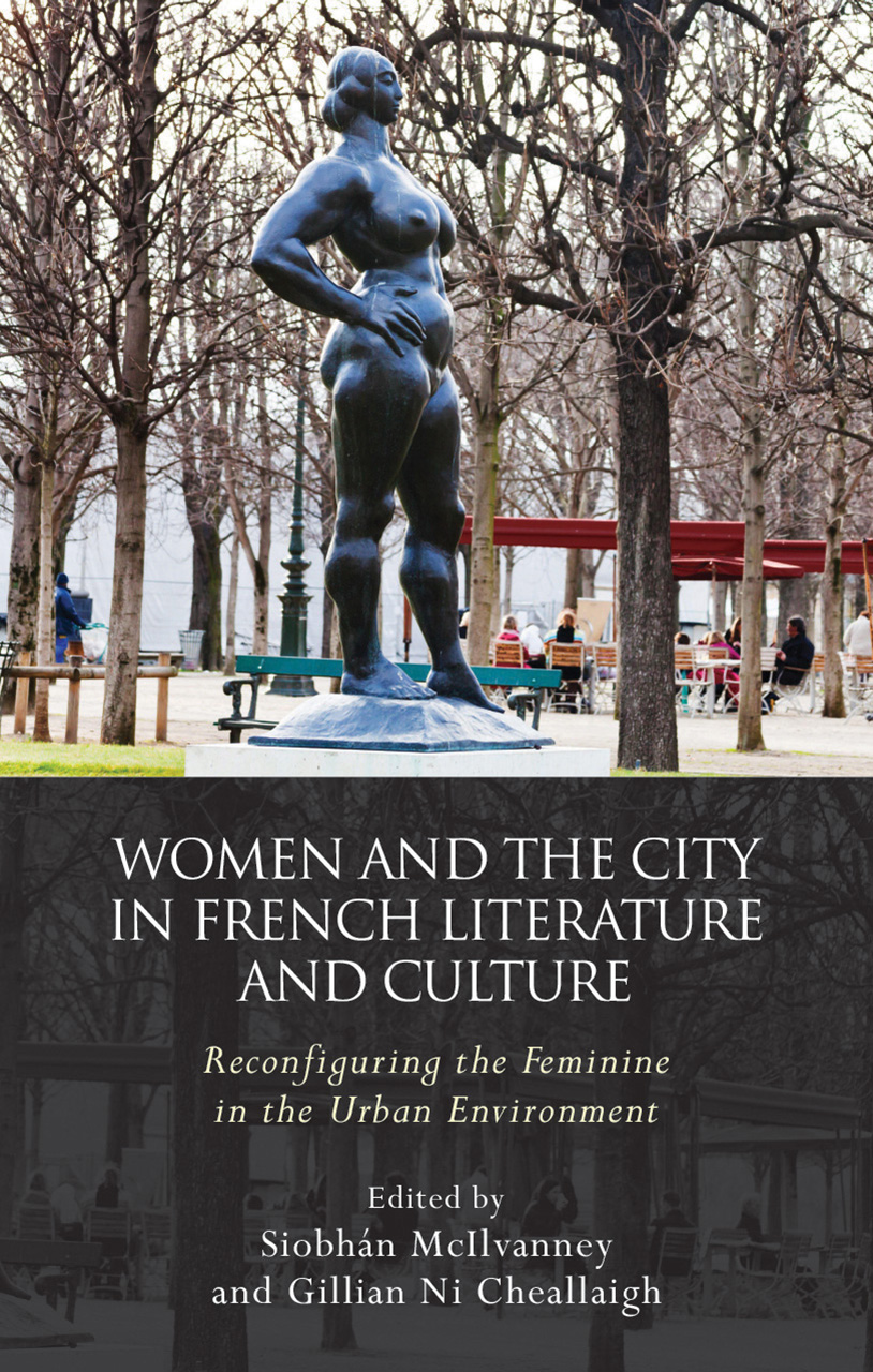 Women and the City in French Literature and Culture: Reconfiguring the Feminine in the Urban Environment