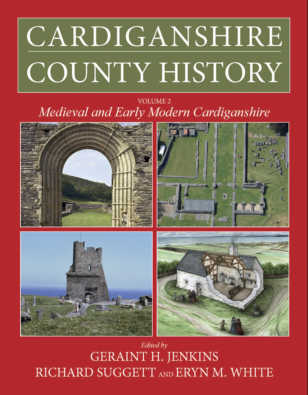 Cardiganshire County History: Volume 2: Medieval and Early Modern Cardiganshire