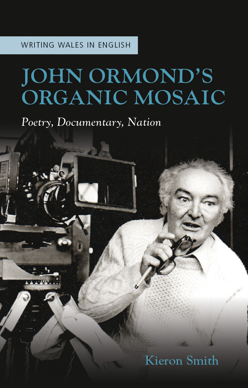 John Ormond's Organic Mosaic: Poetry, Documentary, Nation