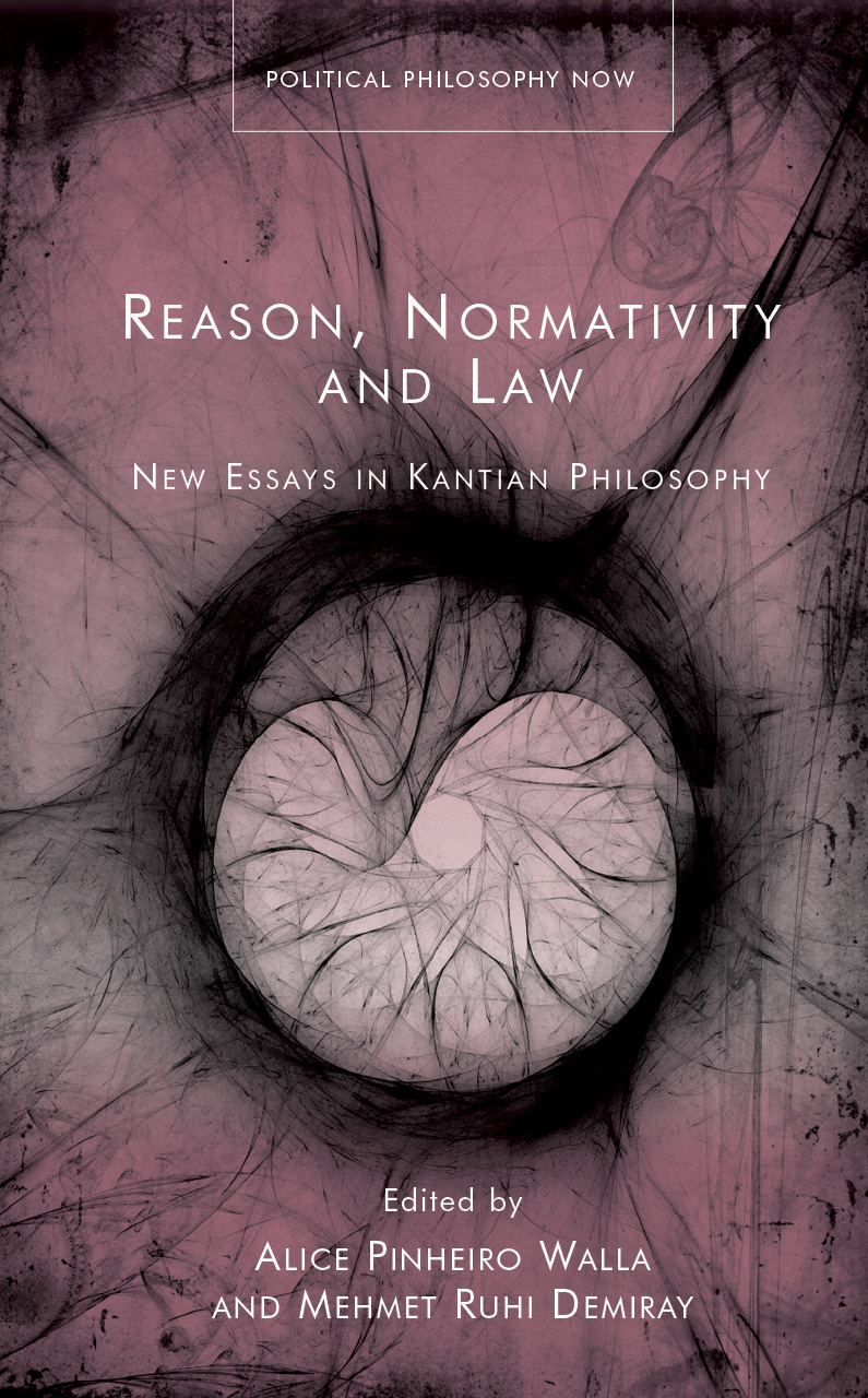 Reason, Normativity and Law: New Essays in Kantian Philosophy