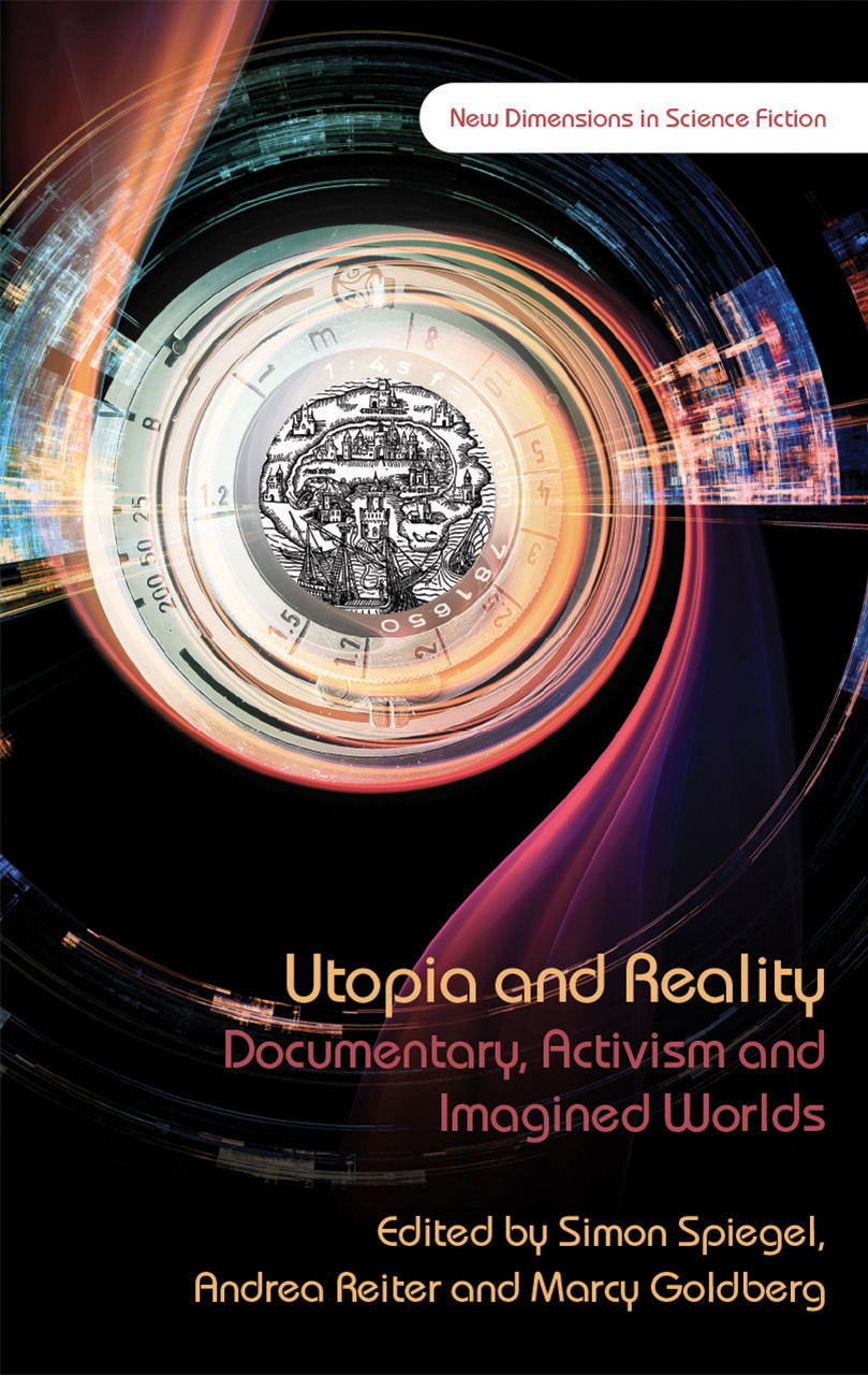 Utopia and Reality: Documentary, Activism and Imagined Worlds