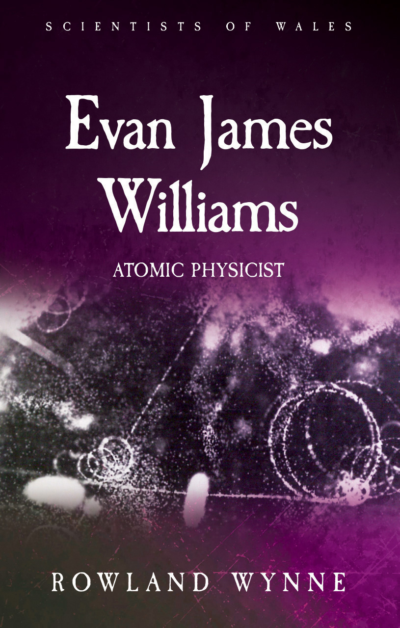 Evan James Williams: Atomic Physicist