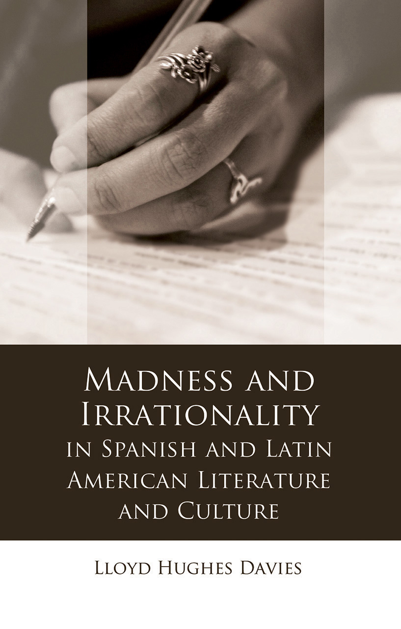 Madness and Irrationality in Spanish and Latin American Literature and Culture