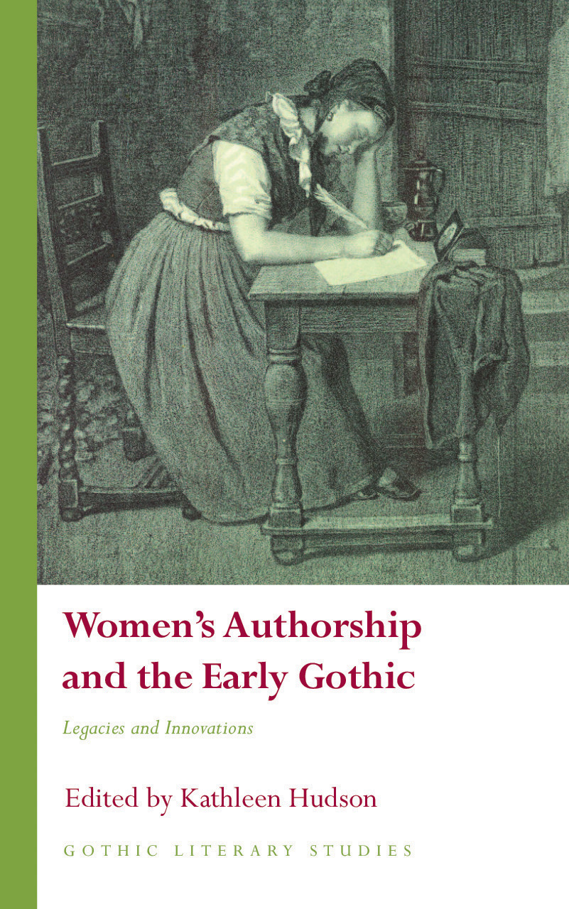 Women's Authorship and the Early Gothic: Legacies and Innovations