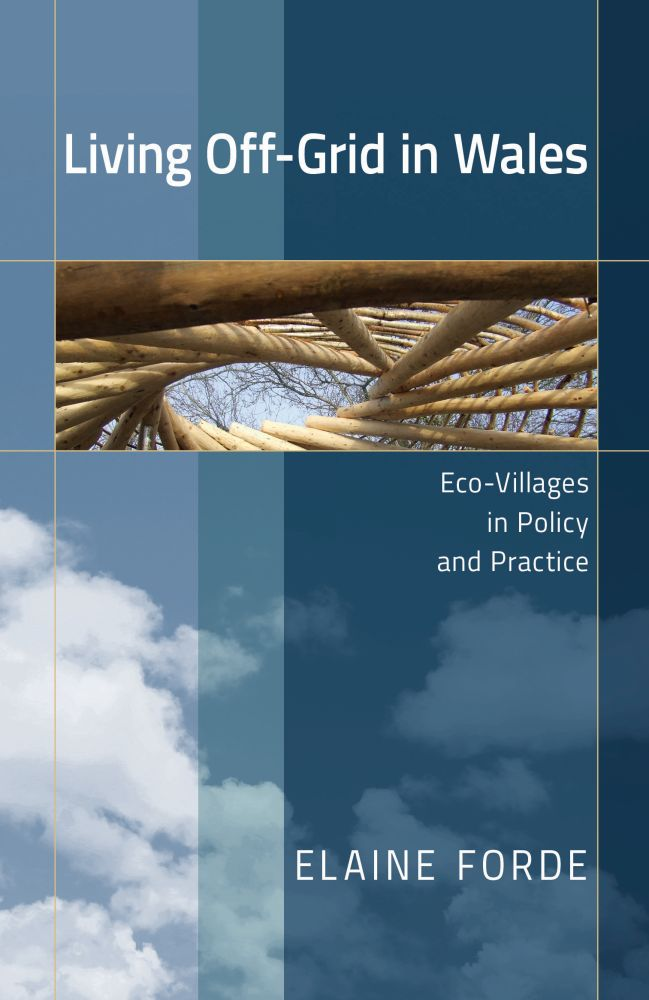 Living Off-Grid in Wales: Eco-Villages in Policy and Practice