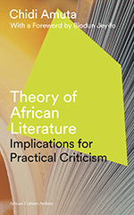 Theory of African Literature: Implications for Practical Criticism