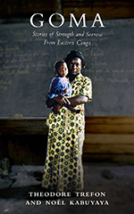 Goma: Stories of Strength and Sorrow from Eastern Congo