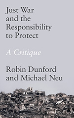 Just War and the Responsibility to Protect: A Critique