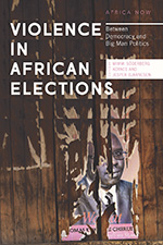 Violence in African Elections: Between Democracy and Big Man Politics