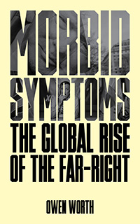 Morbid Symptoms: The Global Rise of the Far-Right