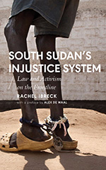 South Sudan's Injustice System: Law and Activism on the Frontline