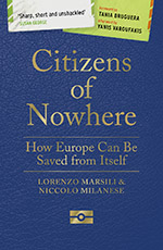 Citizens of Nowhere: How Europe Can be Saved from Itself