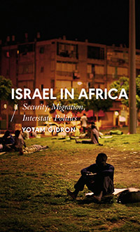 Israel in Africa: Security, Migration, Interstate Politics