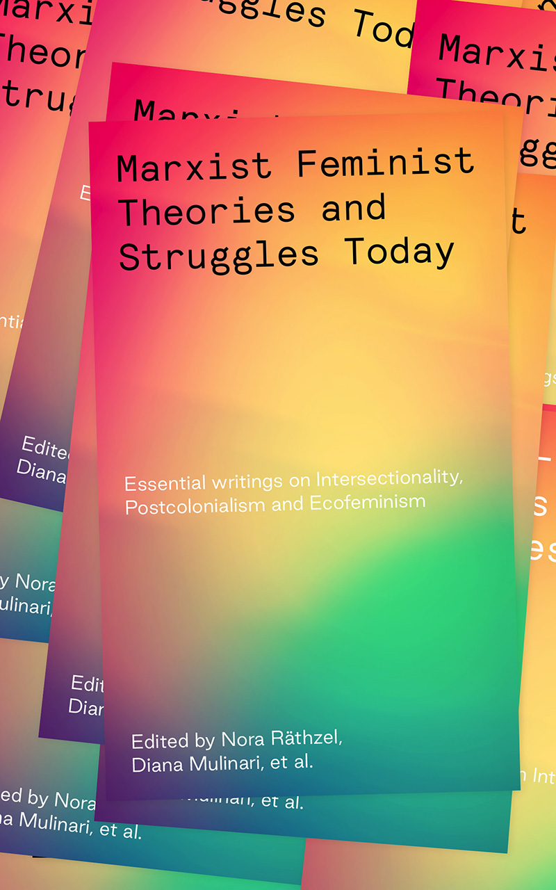 Marxist Feminist Theories and Struggles Today: Essential Writings on Intersectionality, Postcolonialism and Ecofeminism