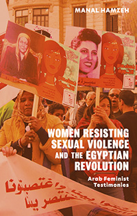 Women Resisting Sexual Violence in the Egyptian Revolution: An Arab Feminist Perspective