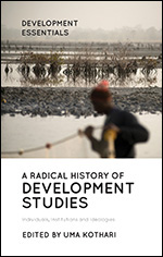 A Radical History of Development Studies: Individuals, Institutions and Ideologies