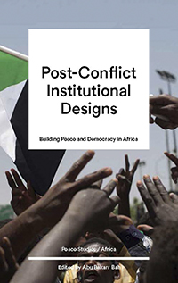 Post-Conflict Institutional Designs: Building Peace and Democracy in Africa