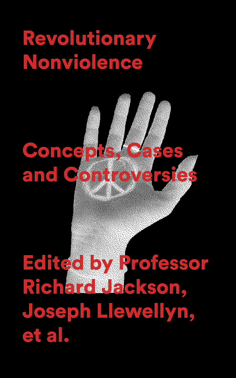 Revolutionary Nonviolence: Concepts, Cases and Controversies