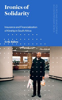Ironies of Solidarity: Insurance and Financialization of Kinship in South Africa