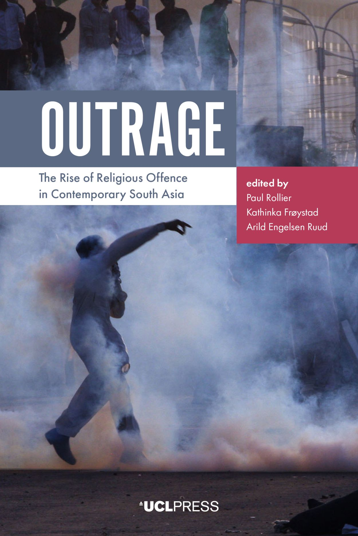 Outrage: The Rise of Religious Offence in Contemporary South Asia