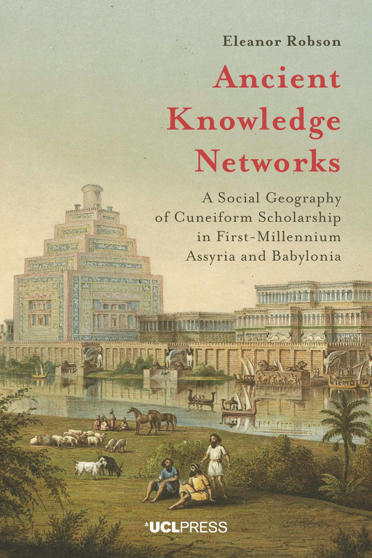 Ancient Knowledge Networks: A Social Geography of Cuneiform Scholarship in First-Millennium Assyria and Babylonia