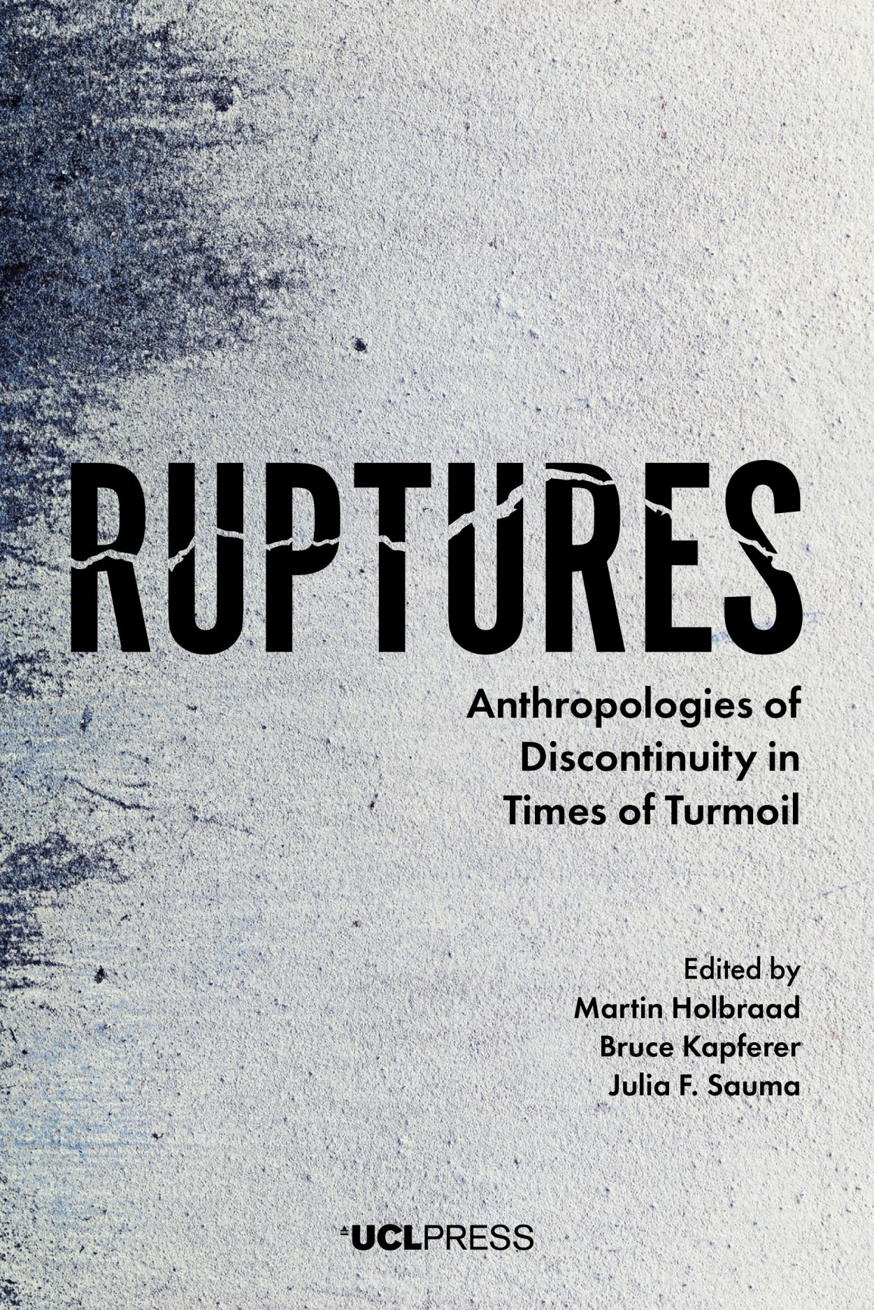 Ruptures: Anthropologies of Discontinuity in Times of Turmoil
