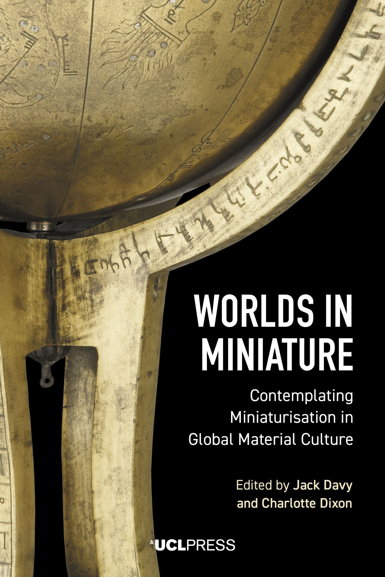 Worlds in Miniature: Contemplating Miniaturisation in Global Material Culture