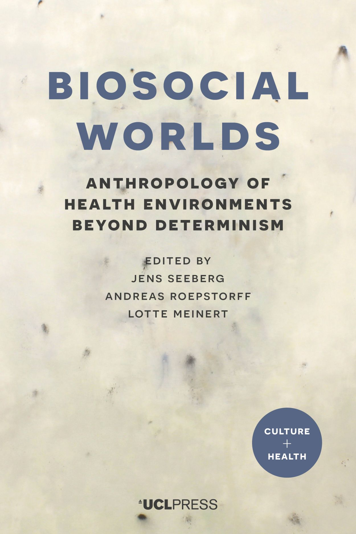 Biosocial Worlds: Anthropology of Health Environments Beyond Determinism