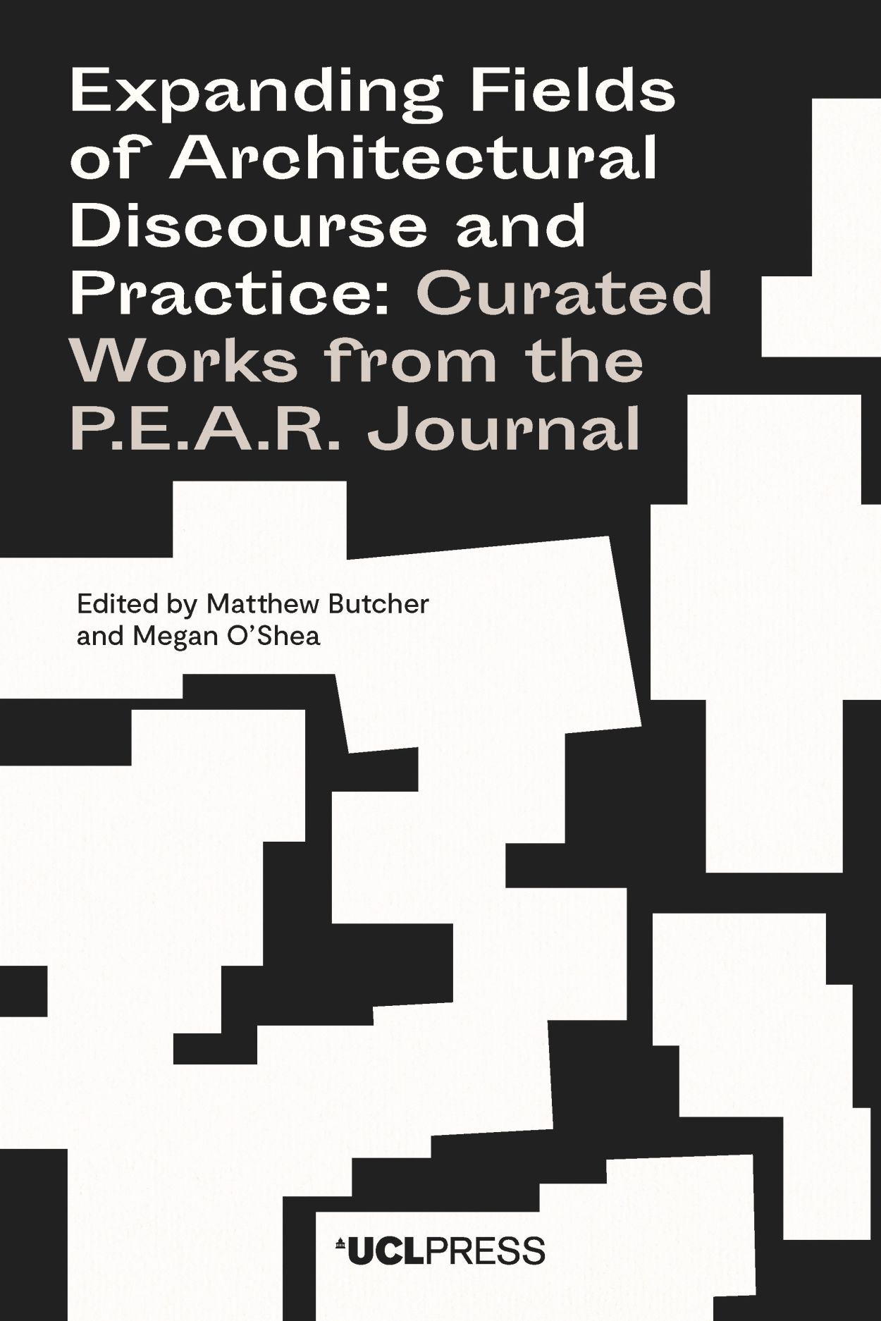 Expanding Fields of Architectural Discourse and Practice: Curated Works from the P.E.A.R. Journal
