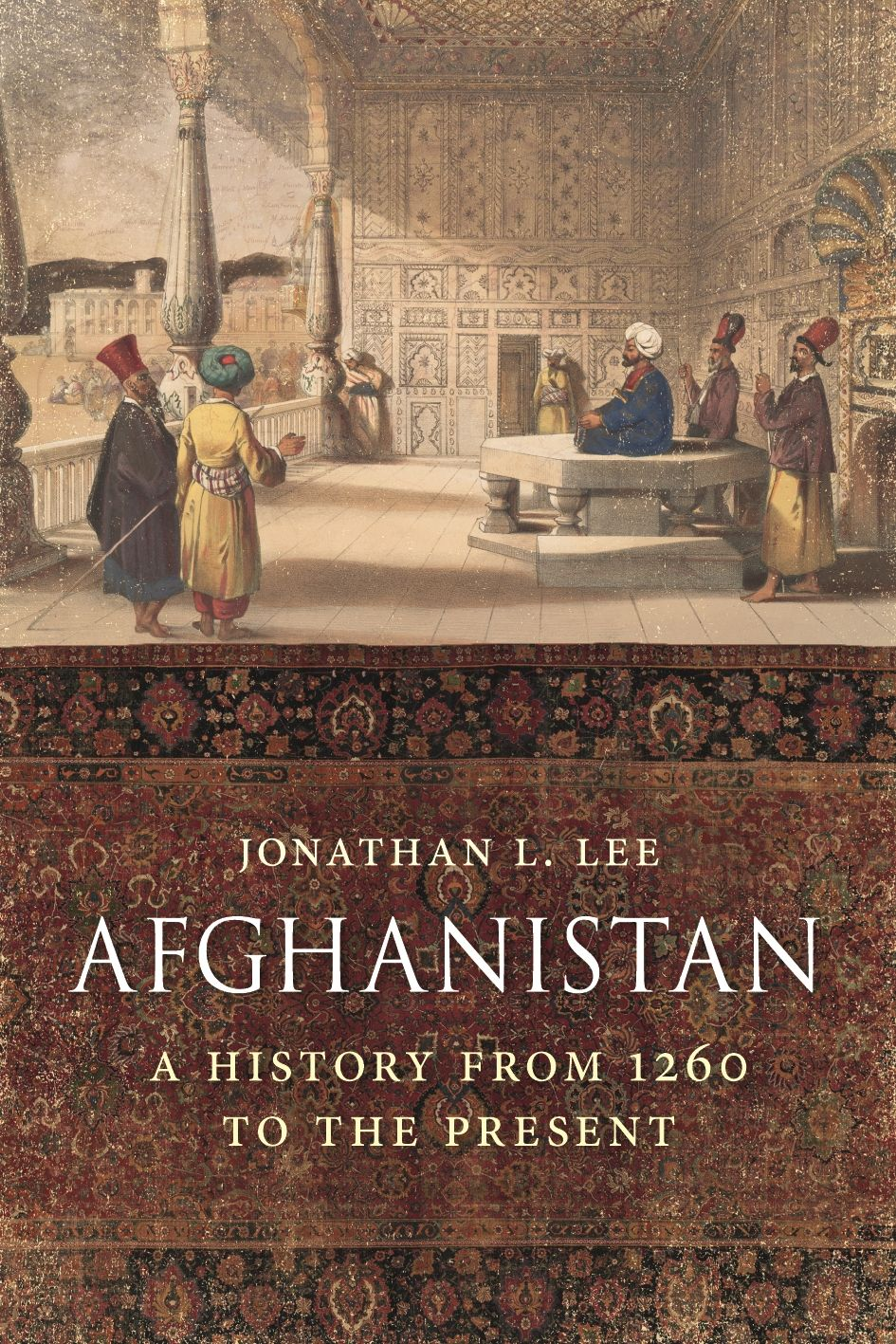 Afghanistan: A History from 1260 to the Present