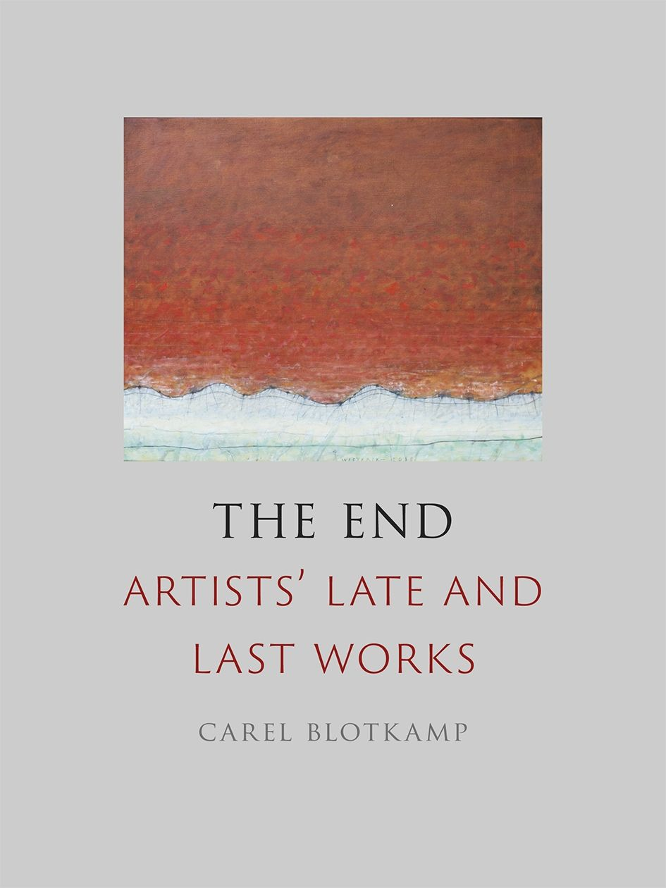 The End: Artists' Late and Last Works