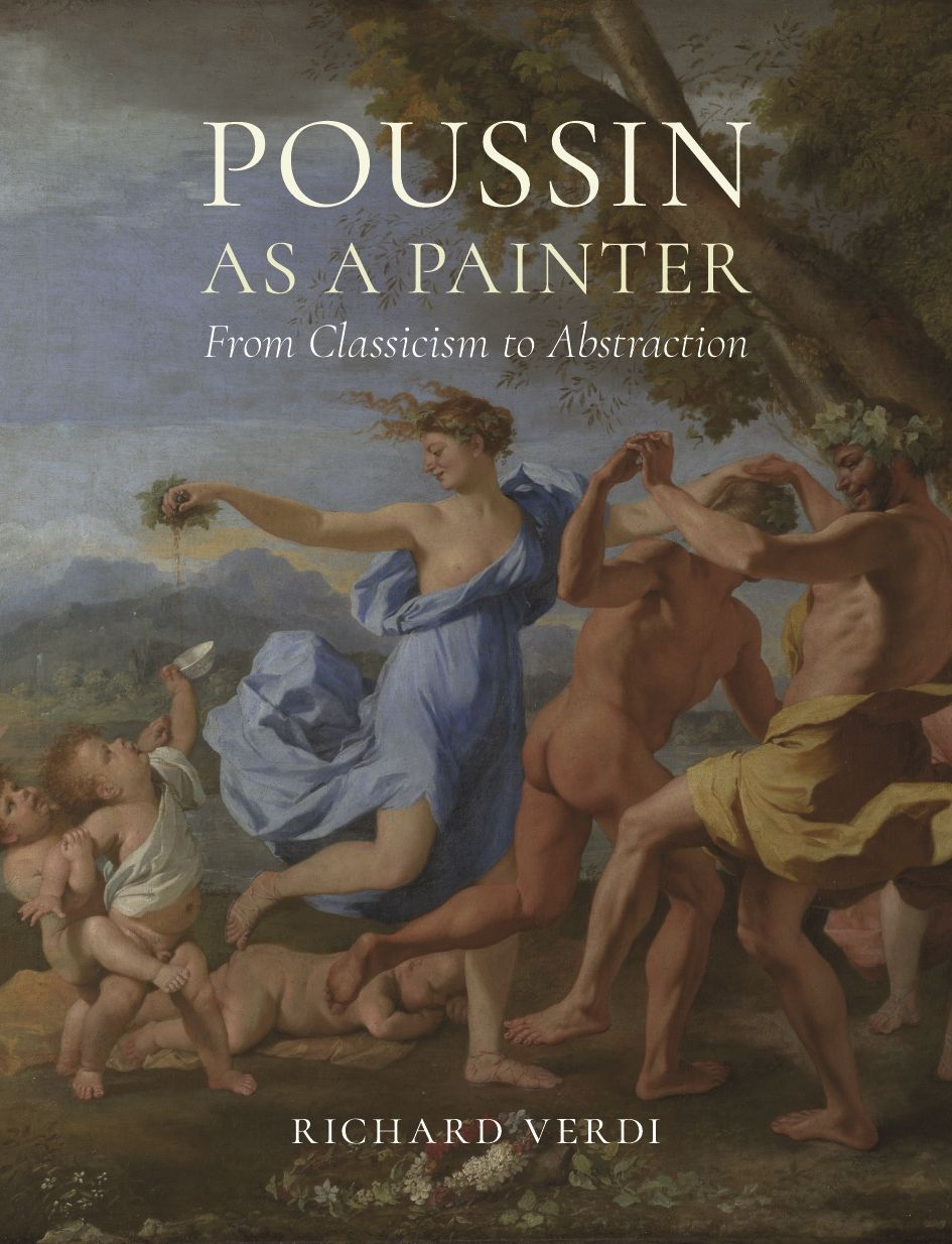 Poussin as a Painter: From Classicism to Abstraction