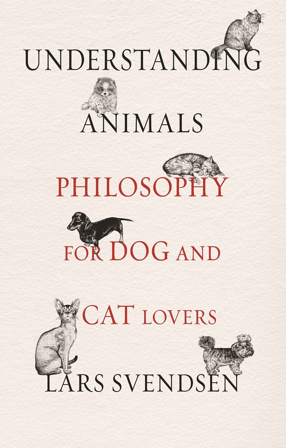 Understanding Animals: Philosophy for Dog and Cat Lovers