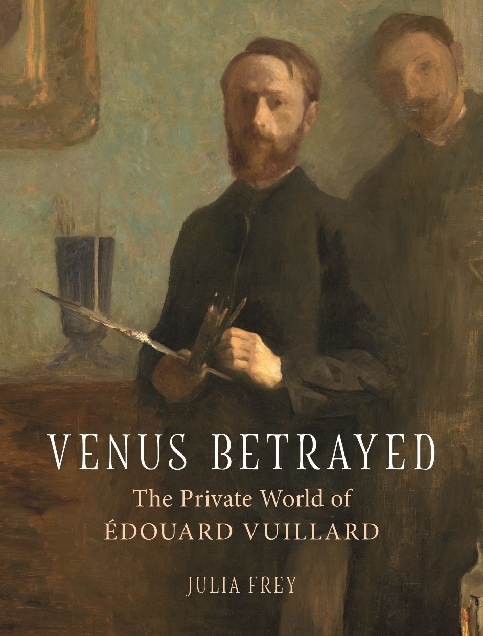 Venus Betrayed: The Private World of Edouard Vuillard
