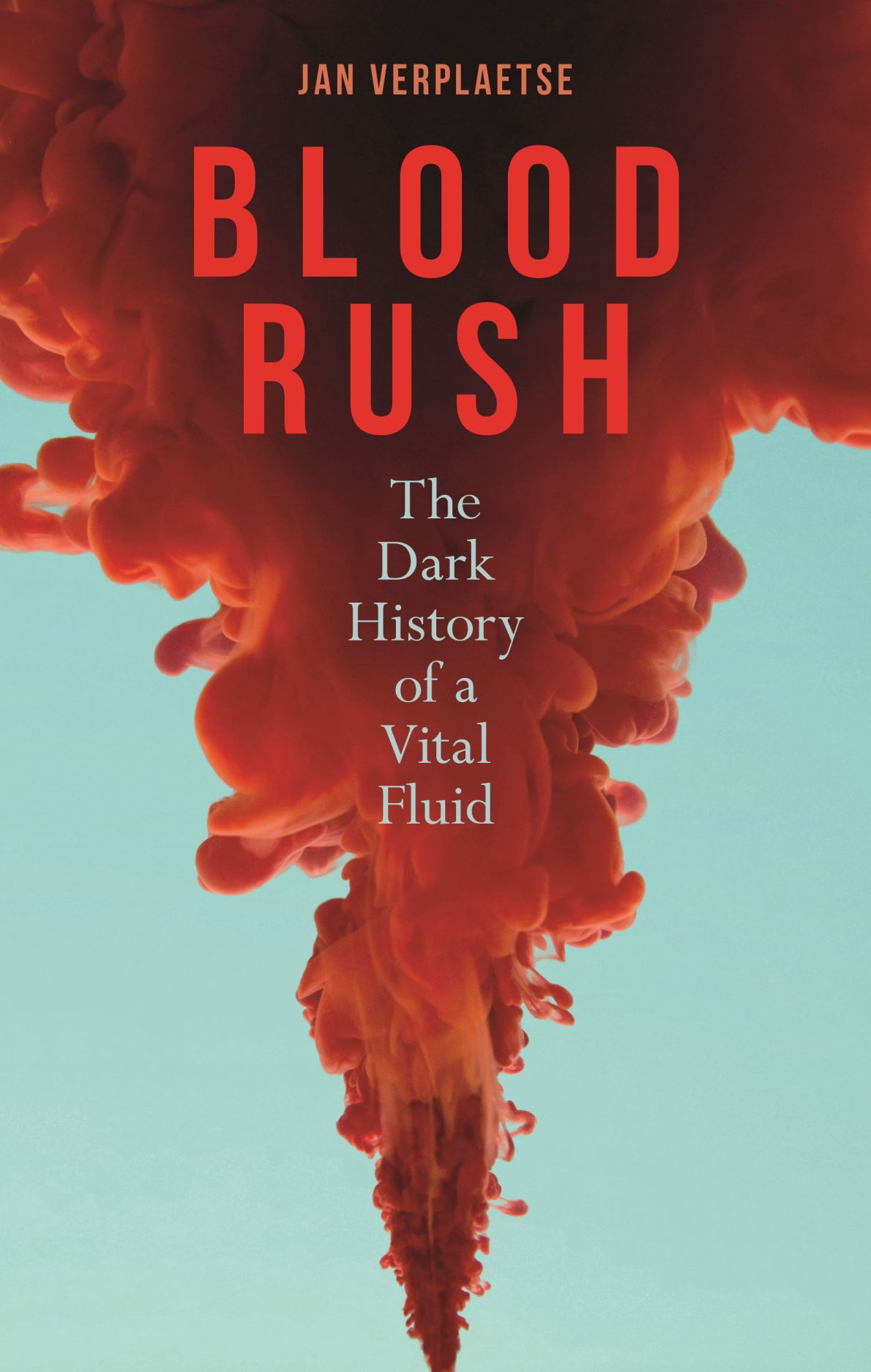 Blood Rush: The Dark History of a Vital Fluid